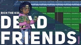 Making a Beat: Rich The Kid - Dead Friends (Remake)