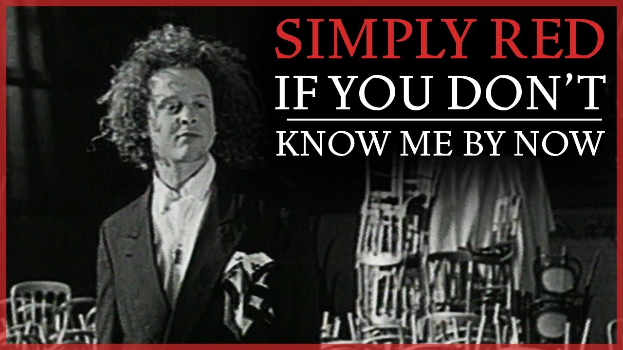 Simply Red - If You Don't Know Me By Now (Official Video)