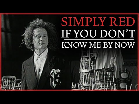 Simply Red If You Dont Know Me By Now Youtube