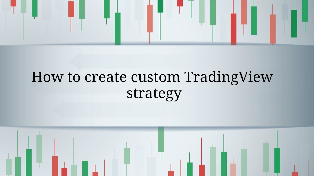How to create custom TradingView strategy