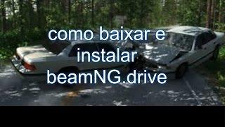 COMO BAIXAR E INSTALAR =======beamNG.drive=======2017