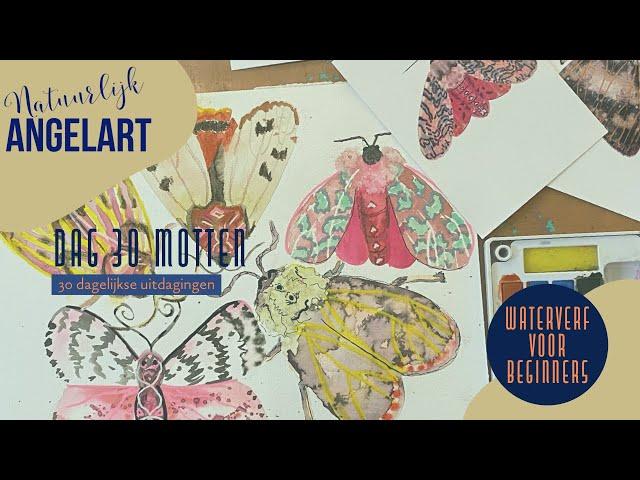 Motten schilderen – WATERVERF VOOR BEGINNERS – Motten dag 30 van 30 dagelijkse uitdagingen