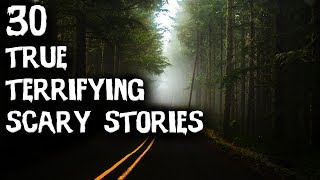 30 TERRIFYING TRUE Horror Stories From Reddit Lets Not Meet! (ULTIMATE COMPILATION!)