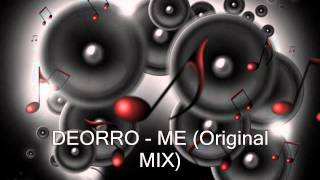 Repeat youtube video Deorro - Me (Original Mix)