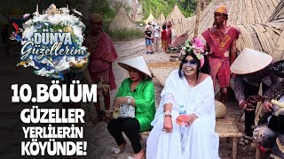 Dünya güzellerim yerlilerin köyünü ziyaret ediyor!