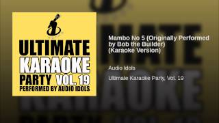 Mambo No 5 (Originally Performed by Bob the Builder) (Karaoke Version)