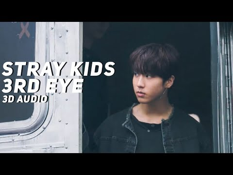 Stray Kids - 3rd Eye (3D Audio) | Wear Earphones |