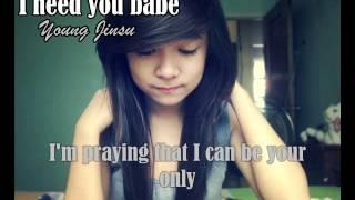 I need you babe - Young Jinsu w/ lyrics