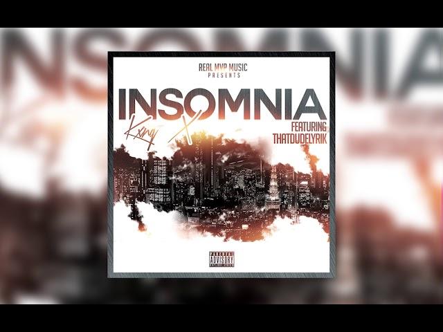 Kxng X - Insomnia (feat. ThatDudeLyrik)