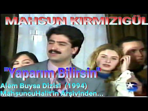MAHSUN KIRMIZIGÜL - YAPARIM BİLİRSİN | ALEM BUYSA DİZİSİ 9. BÖLÜM ŞARKISI (1994|)