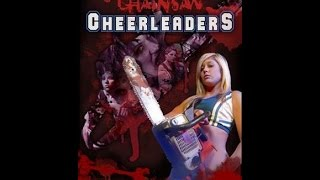 Chainsaw Cheerleaders  (Full Movie)
