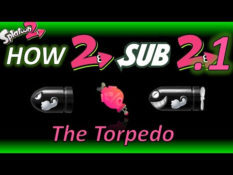 Splatoon 2 - How to Use the Torpedo (How to Sub 2.1)