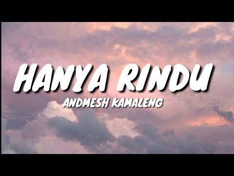 HANYA RINDU - ANDMESH KAMALENG (LYRICS)🎵