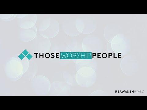THOSE WORSHIP PEOPLE
