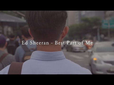 Ed Sheeran - Best Part Of Me Feat.YEBBA | Highmindedway Film | Unconditional Love
