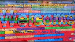 NPUCC Worship for Sunday, June 13th, 2021