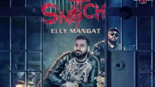 Snitch FULL AUDIO Elly Mangat Ft Karan Aujla   Deep Jandu   Latest Punjabi Songs 2017