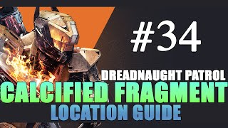 Calcified Fragment 34 (XXXIV) Location Guide - Destiny: The Taken King