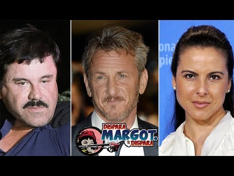 Sean Penn explota contra Kate del Castillo por Documental del Chapo