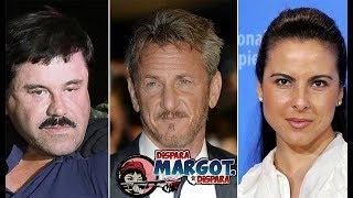 Sean Penn explota contra Kate del Castillo por Documental del Chapo