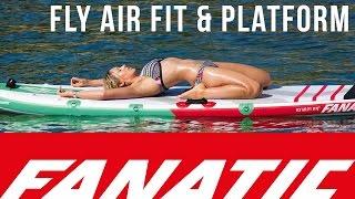 Fanatic Fly Air Fit & Platform 2016