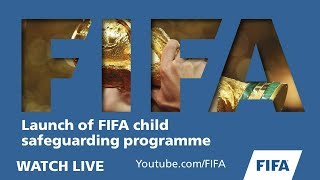 REPLAY: Launch of the FIFA Child Safeguarding Programme and Toolkit