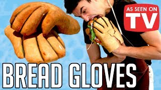 Making Gloves Out Of Bread
