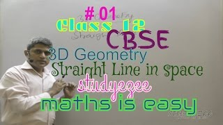 Class 12 Maths CBSE 3D Geometry Straight line in space 01