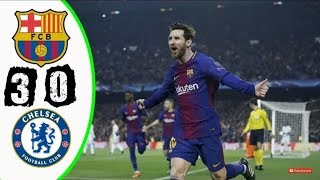 Download Video Barcelona vs Chelsea 3-0 All Goals & Extended Highlights UCL 14/03/2018 1080HD MP3 3GP MP4