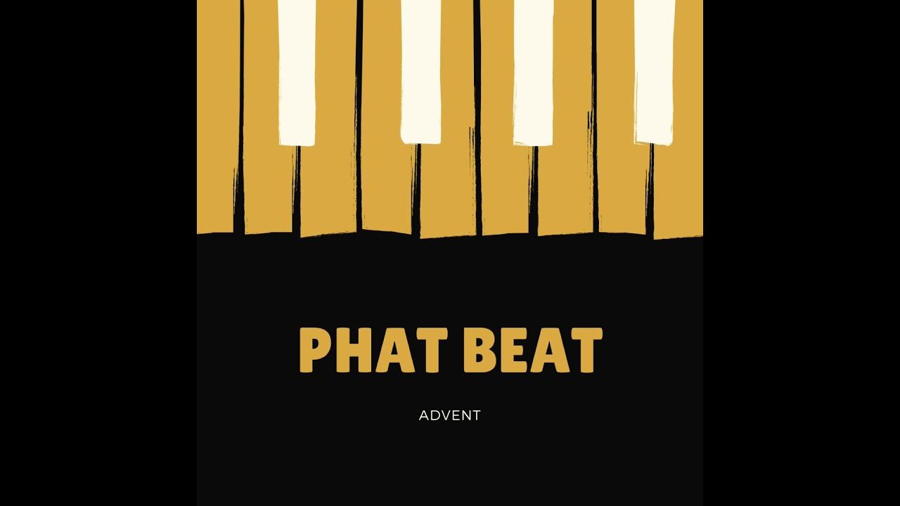 Advent - Phat Beat