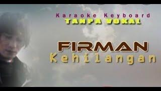 KEHILANGAN - FIRMAN ‼️🎤🎤 BEST SINGSONG KARAOKE Indonesia