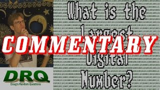 Commentary - What is the Largest Digital Number?