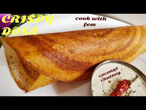 Dosa Recipe - Best Dosa Recipe Ever With Coconut Chutney - Cook With Fem