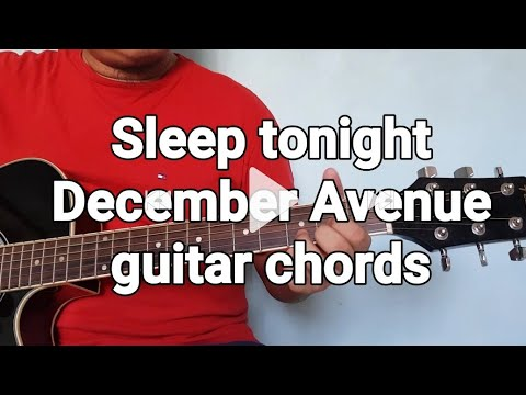 Sleep Tonight December Avenue Guitar Chords Youtube