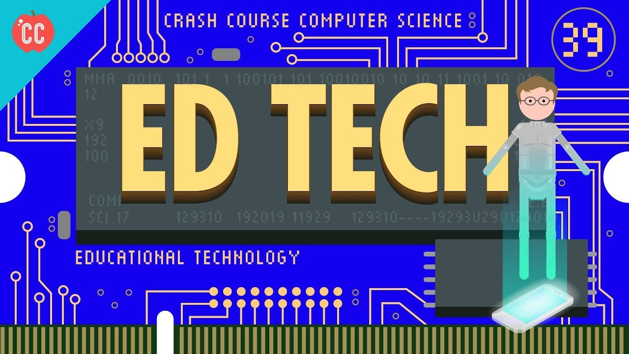 Educational Technology: Crash Course Computer Science #39