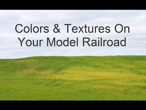Model Railroad Scenery Tips Using Colors & Textures
