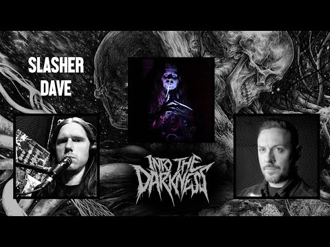1 Hour 28 Minutes with Slasher Dave of ACID WITCH | INTO THE DARKNESS Interview Series