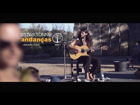 Estas Tonne @ Andanças Festival - Miradouro Stage Part I