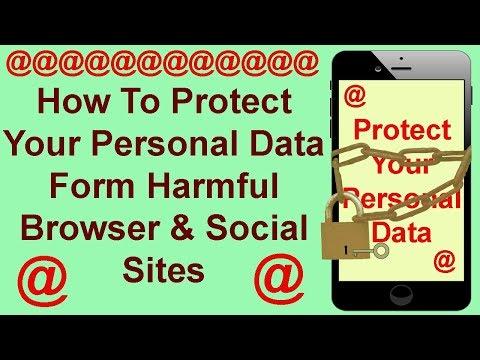 How To Protect Your Personal Data Form Harmful Browser And Social Sites, Save G Account Details, Pro