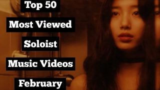 Top 50: Most Viewed Soloist/Mixed Bands Music Videos February