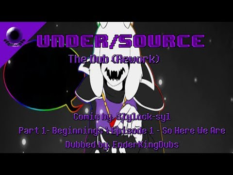 UnderSource The Dub: Part 1 - Beginnings, Episode 1 - Here We Are (Final Version)
