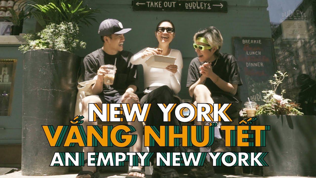 NEW YORK VẮNG NHƯ TẾT   AN EMPTY NEW YORK