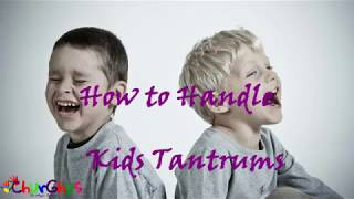How to Handle Kids Tantrums