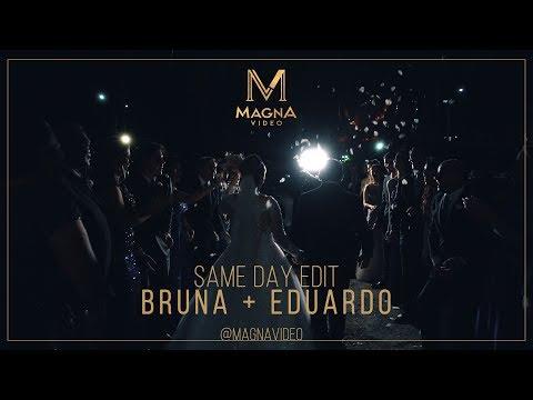 SAME DAY EDIT - BRUNA E EDUARDO - MAGNA VIDEO