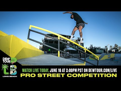 Day 1: Pro Street Qualifier Dew Tour Long Beach 2017