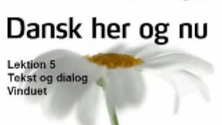 Dansk her og  nu - Lektion 5 - Tekst og dialog - Hjemme -  Vinduet