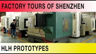 The Factory Tours of Shenzhen - HLH Prototypes