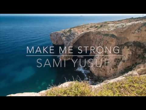 Make Me Strong~Sami Yusuf//With Arabic Sub