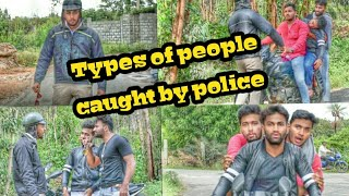 TYPES OF PEOPLE CAUGHT BY TRAFFIC POLICE