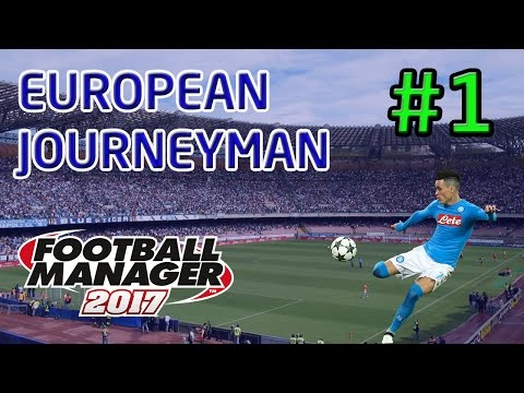 FM17 European Journeyman: Napoli - Episode 1: The Most Insane Start EVER!
